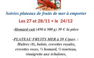 SOIREES Plateaux de fruits de mer les vendredis 27 et samedi 28 novembre  et 24 décembre
